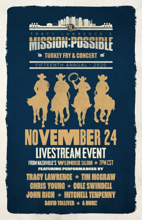 Tracy Lawrence Announces All-Star Musical Line-Up For 15th Annual Mission:Possible Turkey Fry and Benefit Concert The Virtual Concert Event to Feature Special Performances from Tracy Lawrence, Tim McGraw, Chris Young, Cole Swindell, John Rich, Mitchell Tenpenny, David Tolliver and More